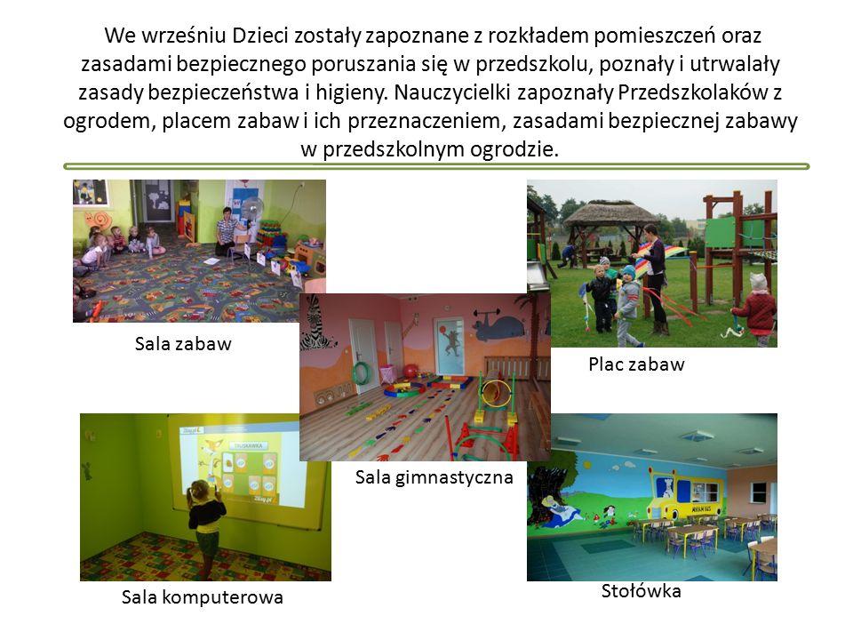 We wrześniu Dzieci zostały zapoznane z rozkładem pomieszczeń oraz zasadami bezpiecznego poruszania się w przedszkolu, poznały i utrwalały zasady bezpieczeństwa i higieny.