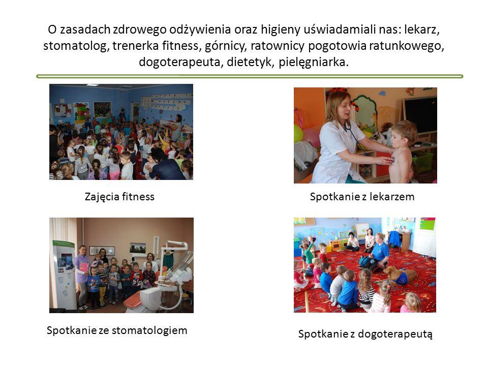 O zasadach zdrowego odżywienia oraz higieny uświadamiali nas: lekarz, stomatolog, trenerka fitness, górnicy, ratownicy pogotowia ratunkowego, dogoterapeuta, dietetyk, pielęgniarka.