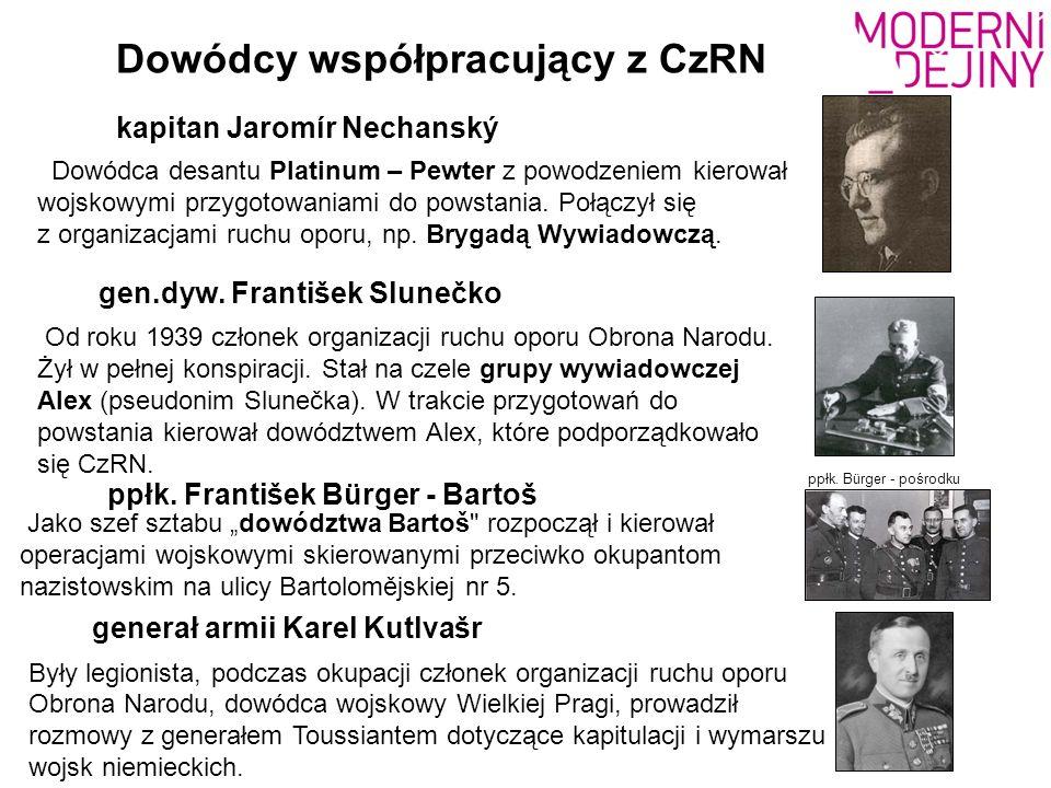 kapitan Jaromír Nechanský Dowódca desantu Platinum – Pewter z powodzeniem kierował wojskowymi przygotowaniami do powstania. Połączył się z organizacja