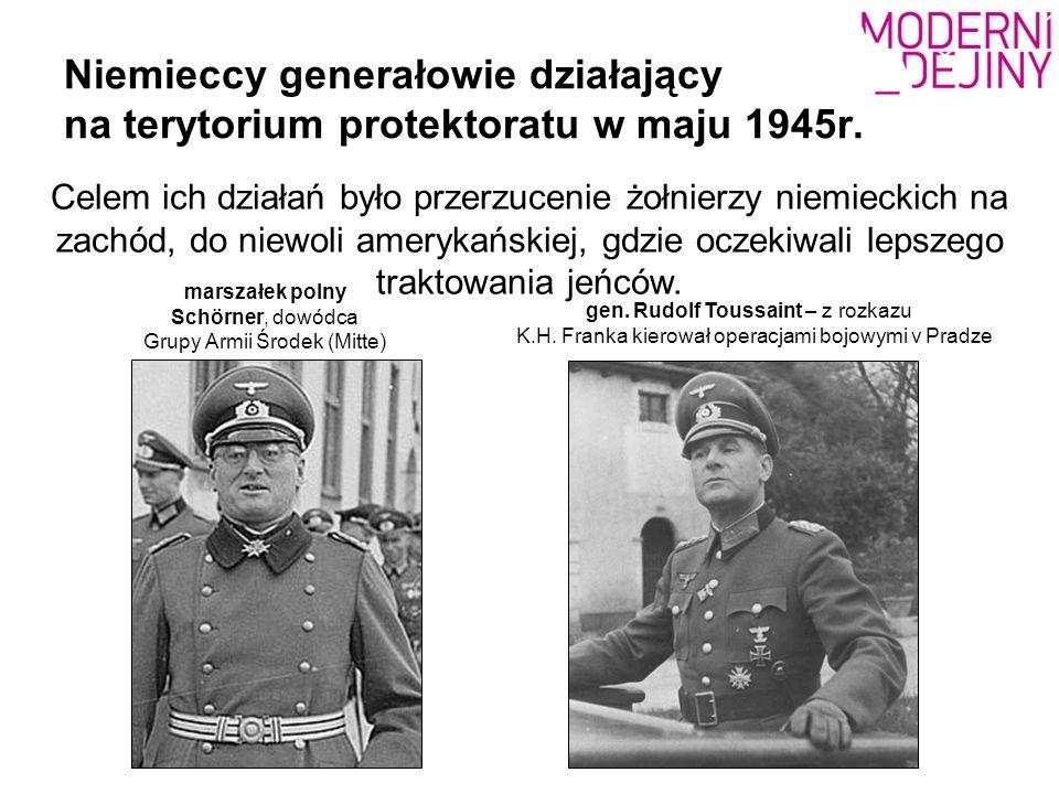 Niemieccy generałowie działający na terytorium protektoratu w maju 1945r. marszałek polny Schörner, dowódca Grupy Armii Środek (Mitte) gen. Rudolf Tou