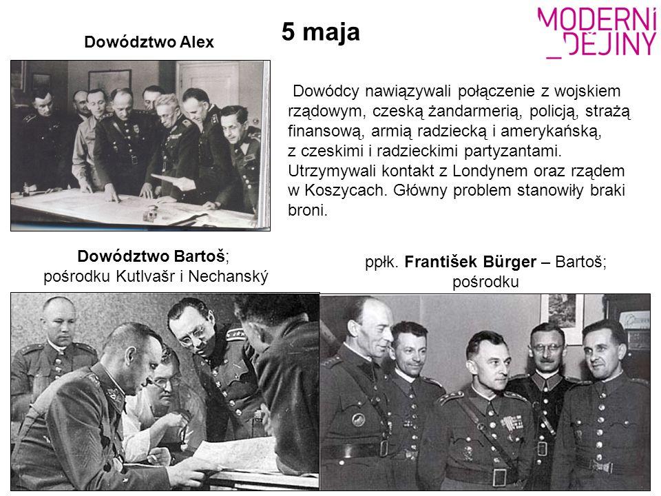 Dowództwo Bartoš; pośrodku Kutlvašr i Nechanský ppłk. František Bürger – Bartoš; pośrodku Dowództwo Alex Dowódcy nawiązywali połączenie z wojskiem rzą
