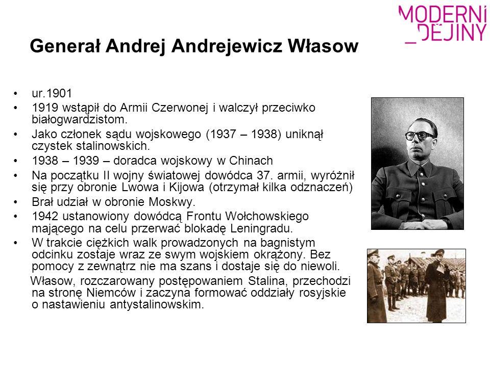Generał Andrej Andrejewicz Własow ur.1901 1919 wstąpił do Armii Czerwonej i walczył przeciwko białogwardzistom. Jako członek sądu wojskowego (1937 – 1