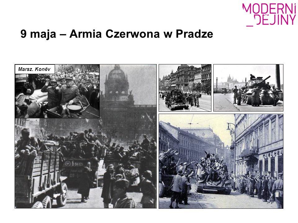 9 maja – Armia Czerwona w Pradze Marsz. Koněv