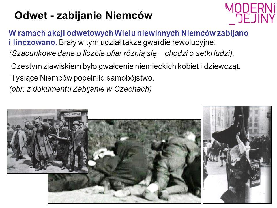 Odwet - zabijanie Niemców W ramach akcji odwetowych Wielu niewinnych Niemców zabijano i linczowano.