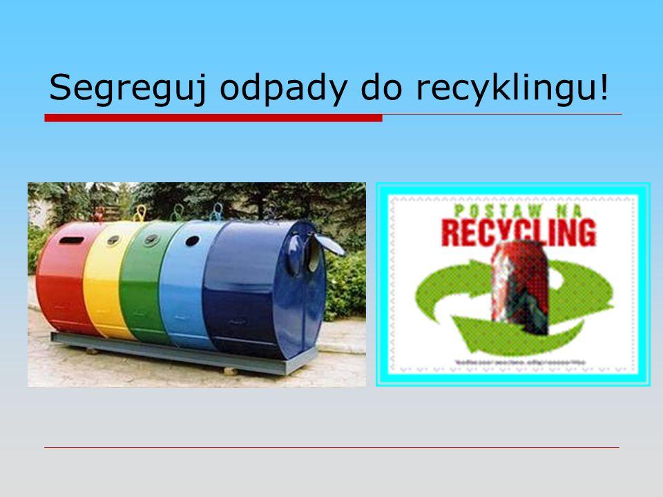 Segreguj odpady do recyklingu!