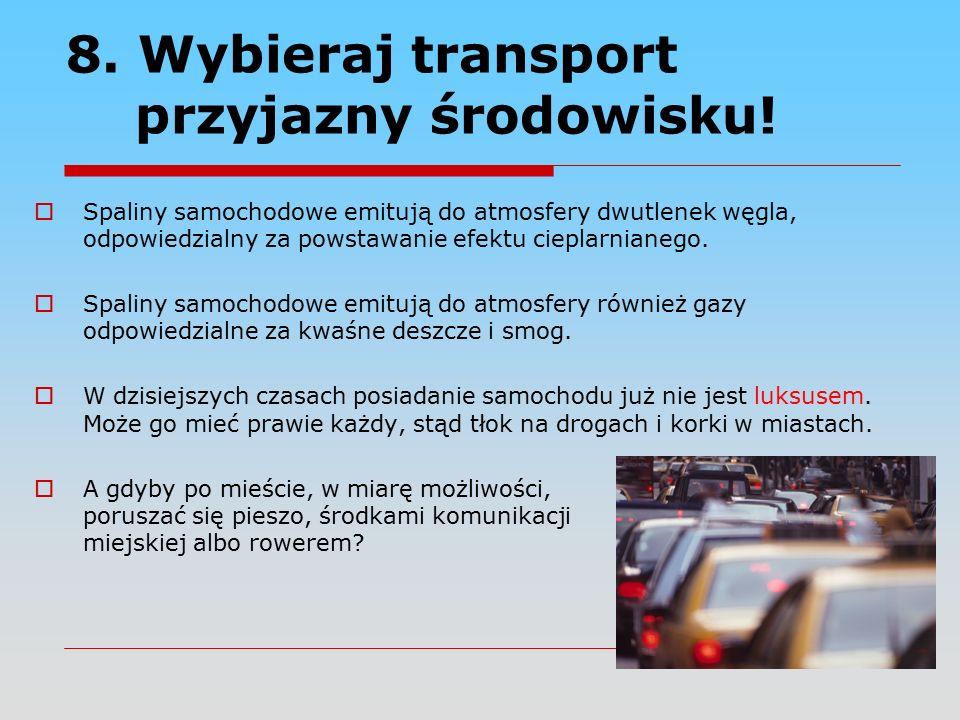 8. Wybieraj transport przyjazny środowisku.