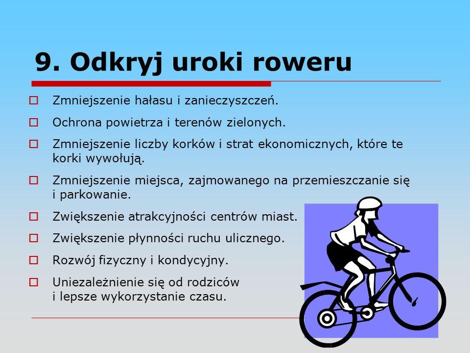 9. Odkryj uroki roweru  Zmniejszenie hałasu i zanieczyszczeń.