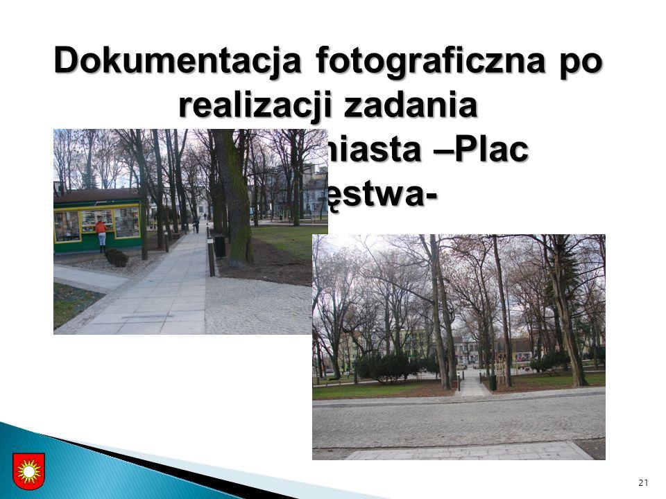 21 Dokumentacja fotograficzna po realizacji zadania - centrum miasta –Plac Zwycięstwa-