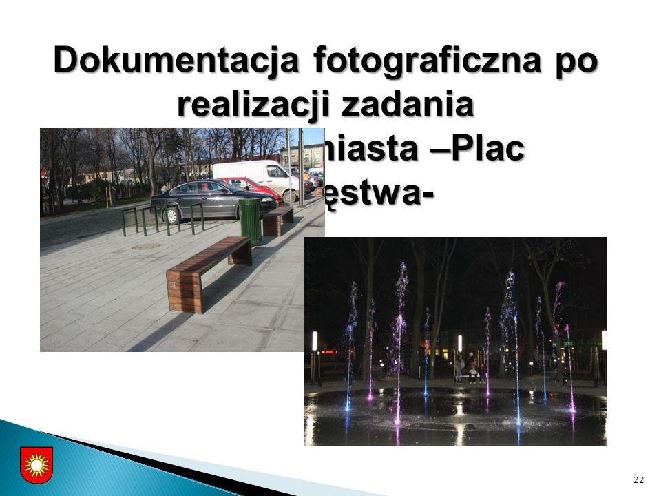 22 Dokumentacja fotograficzna po realizacji zadania - centrum miasta –Plac Zwycięstwa-