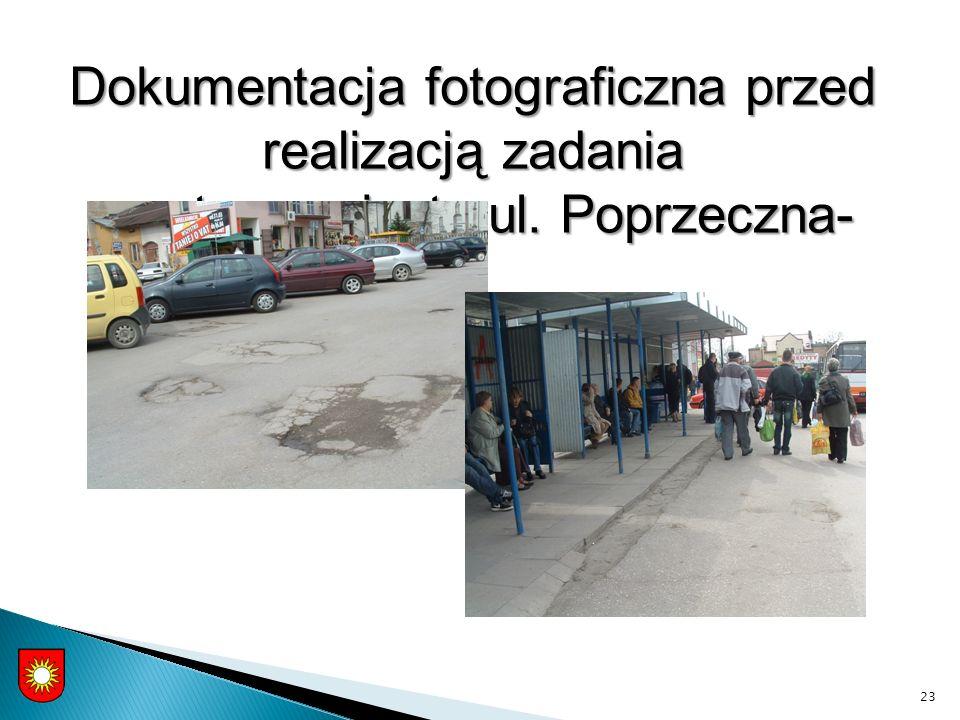 23 Dokumentacja fotograficzna przed realizacją zadania -centrum miasta ul. Poprzeczna-