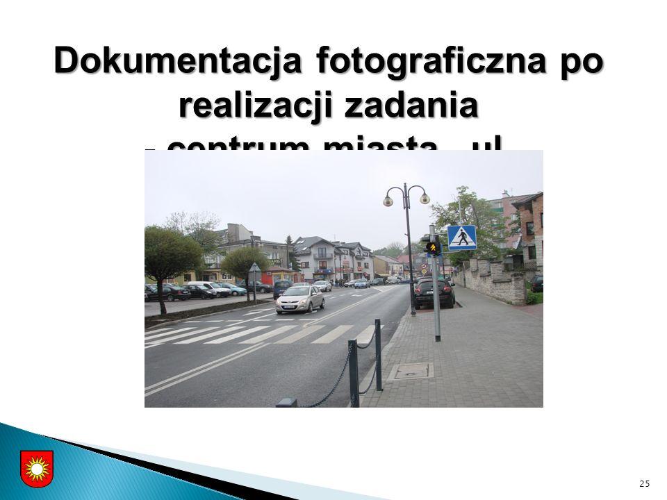 25 Dokumentacja fotograficzna po realizacji zadania - centrum miasta –ul. Kopernika-