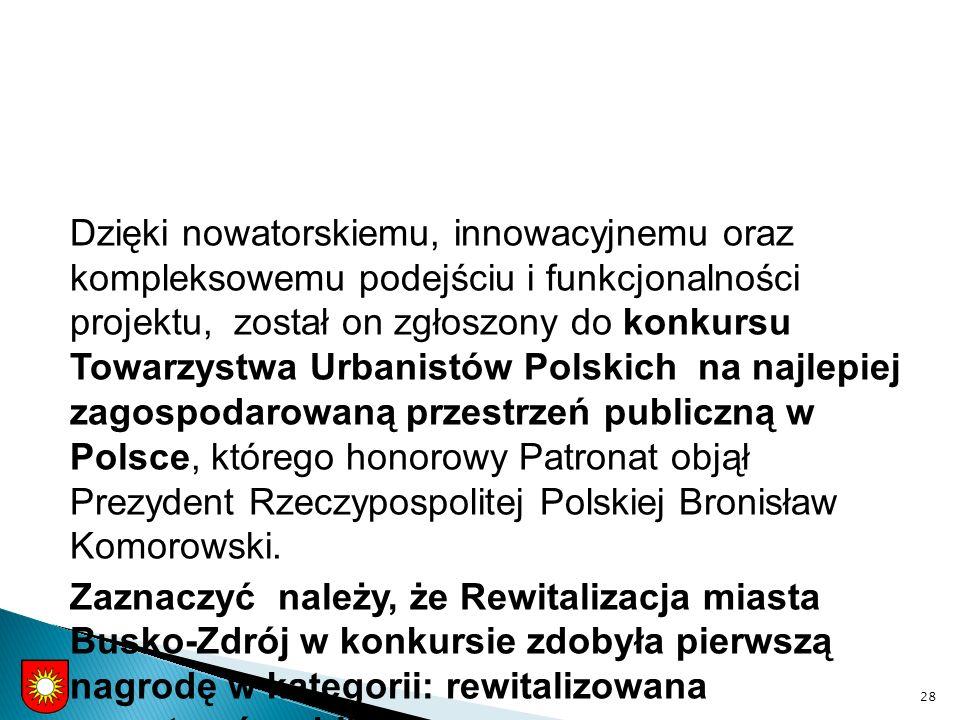 Dzięki nowatorskiemu, innowacyjnemu oraz kompleksowemu podejściu i funkcjonalności projektu, został on zgłoszony do konkursu Towarzystwa Urbanistów Polskich na najlepiej zagospodarowaną przestrzeń publiczną w Polsce, którego honorowy Patronat objął Prezydent Rzeczypospolitej Polskiej Bronisław Komorowski.