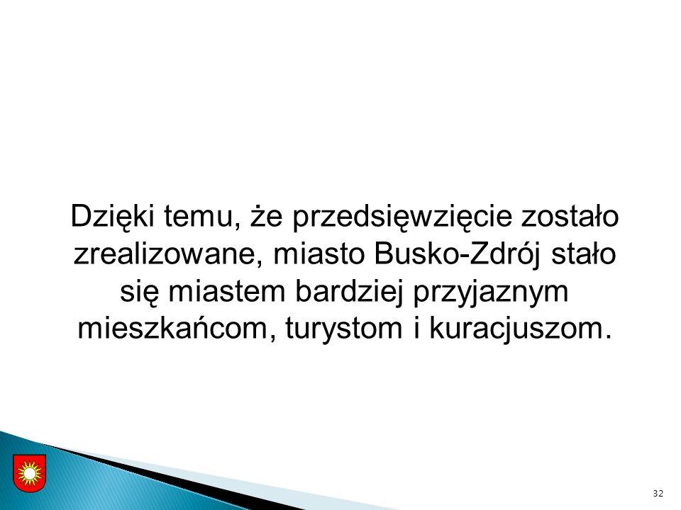 Dzięki temu, że przedsięwzięcie zostało zrealizowane, miasto Busko-Zdrój stało się miastem bardziej przyjaznym mieszkańcom, turystom i kuracjuszom.
