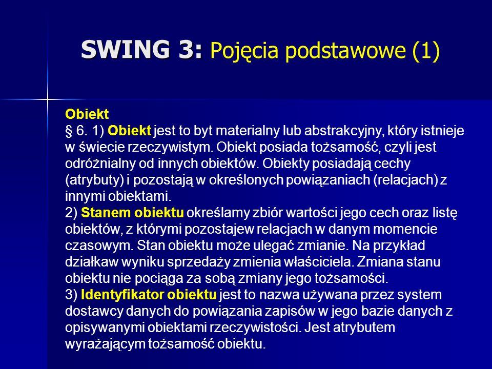 SWING 3: SWING 3: Pojęcia podstawowe (1) Obiekt § 6.