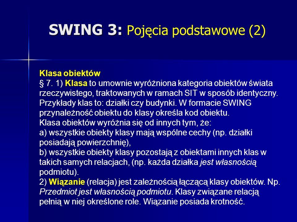 SWING 3: SWING 3: Pojęcia podstawowe (2) Klasa obiektów § 7.