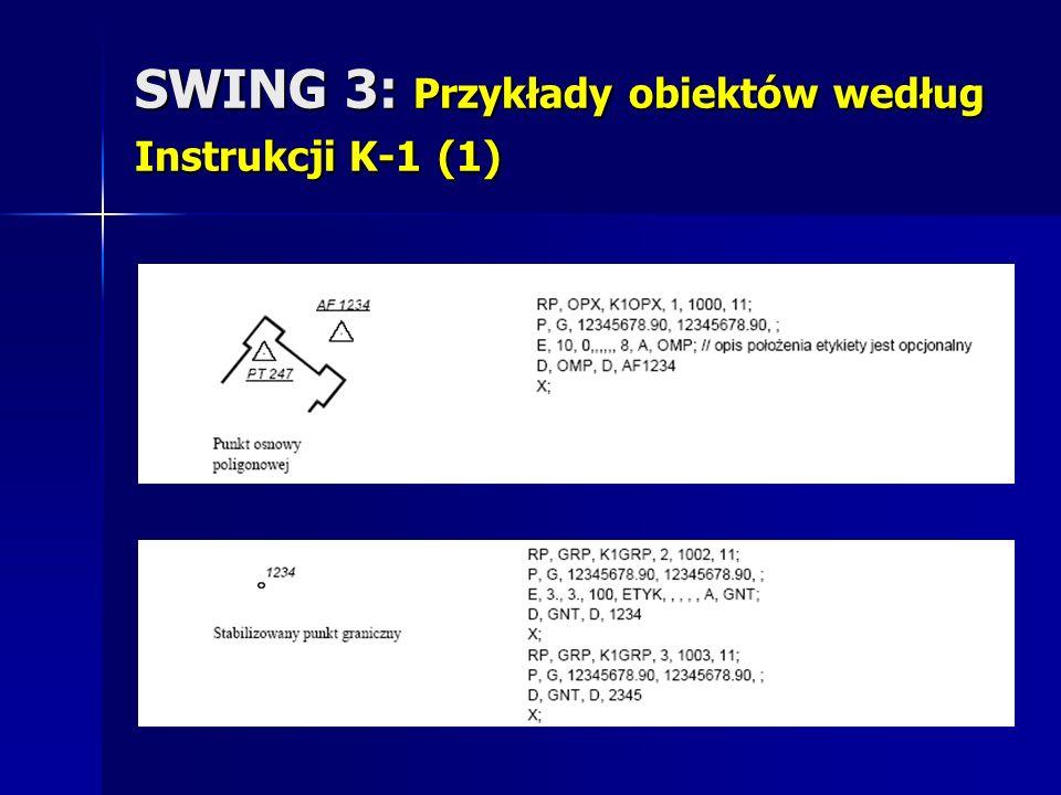 SWING 3: Przykłady obiektów według Instrukcji K-1 (1)