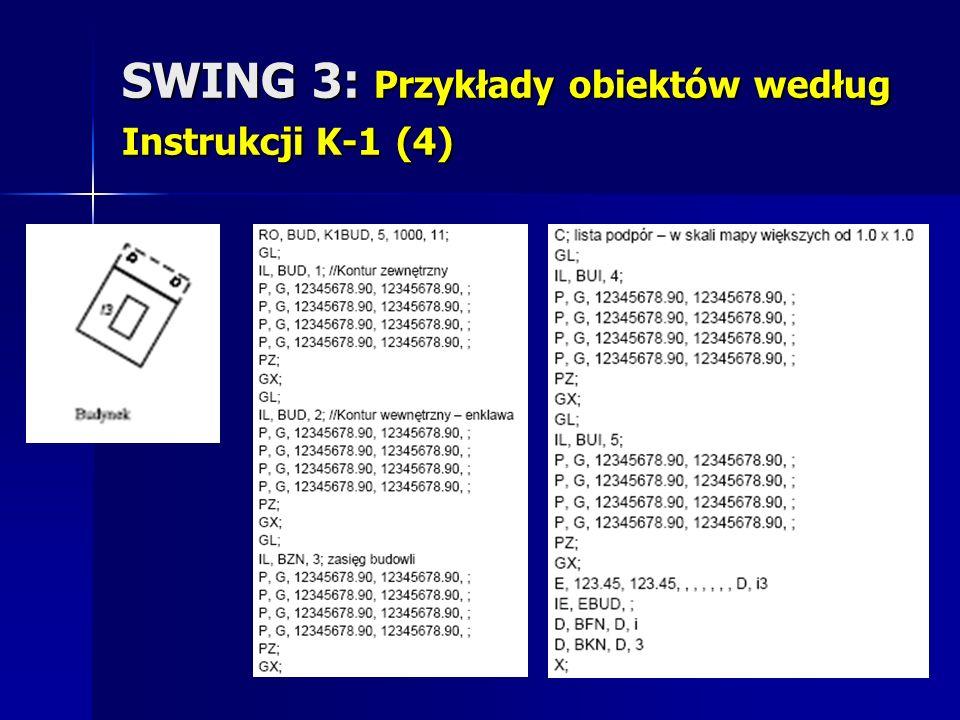 SWING 3: Przykłady obiektów według Instrukcji K-1 (4)