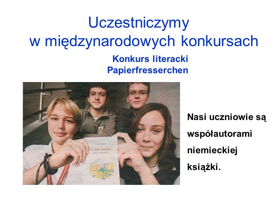 Uczestniczymy w międzynarodowych konkursach Konkurs literacki Papierfresserchen Nasi uczniowie są współautorami niemieckiej książki.