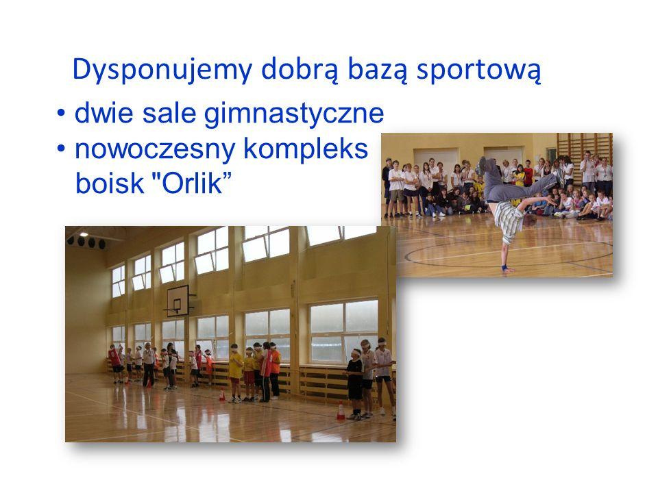 Dysponujemy dobrą bazą sportową dwie sale gimnastyczne nowoczesny kompleks boisk Orlik