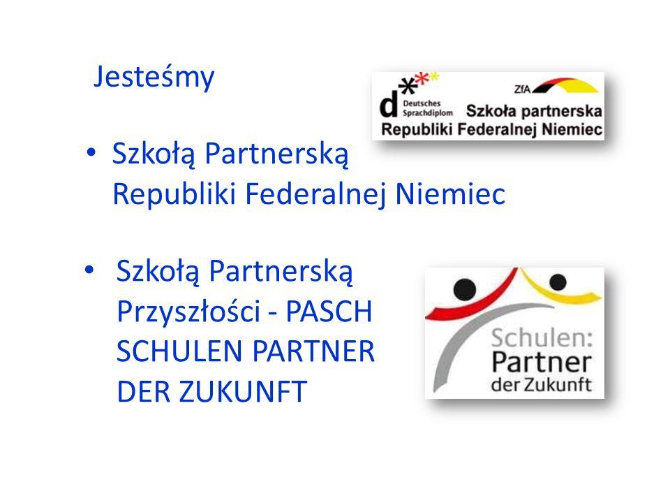Szkołą Partnerską Republiki Federalnej Niemiec Szkołą Partnerską Przyszłości - PASCH SCHULEN PARTNER DER ZUKUNFT Jesteśmy