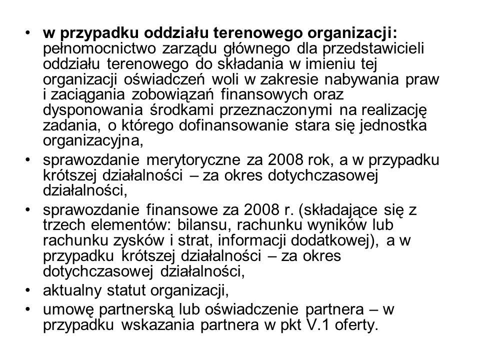 w przypadku oddziału terenowego organizacji: pełnomocnictwo zarządu głównego dla przedstawicieli oddziału terenowego do składania w imieniu tej organi