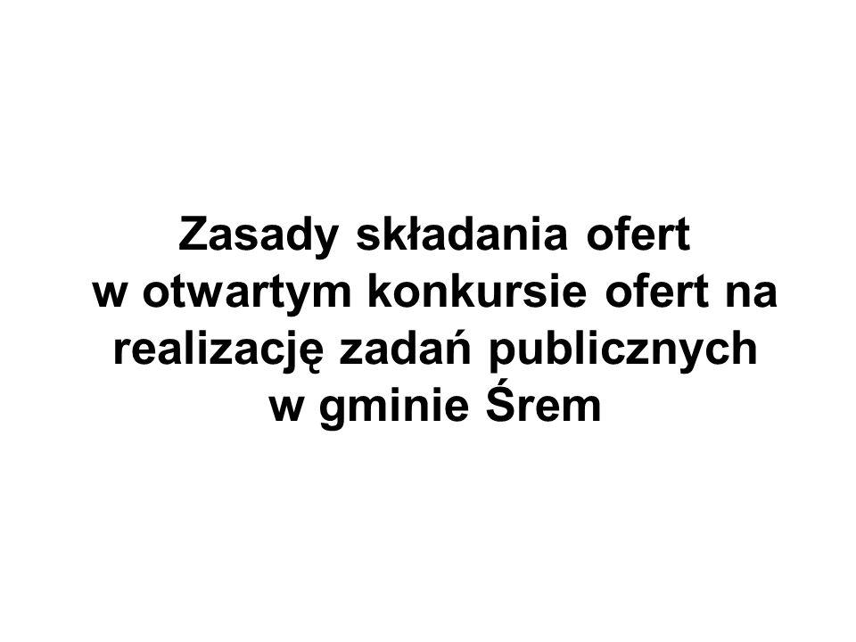 Zasady składania ofert w otwartym konkursie ofert na realizację zadań publicznych w gminie Śrem