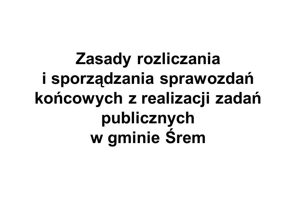 Zasady rozliczania i sporządzania sprawozdań końcowych z realizacji zadań publicznych w gminie Śrem