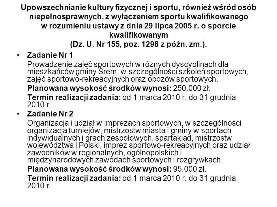 Upowszechnianie kultury fizycznej i sportu, również wśród osób niepełnosprawnych, z wyłączeniem sportu kwalifikowanego w rozumieniu ustawy z dnia 29 lipca 2005 r.