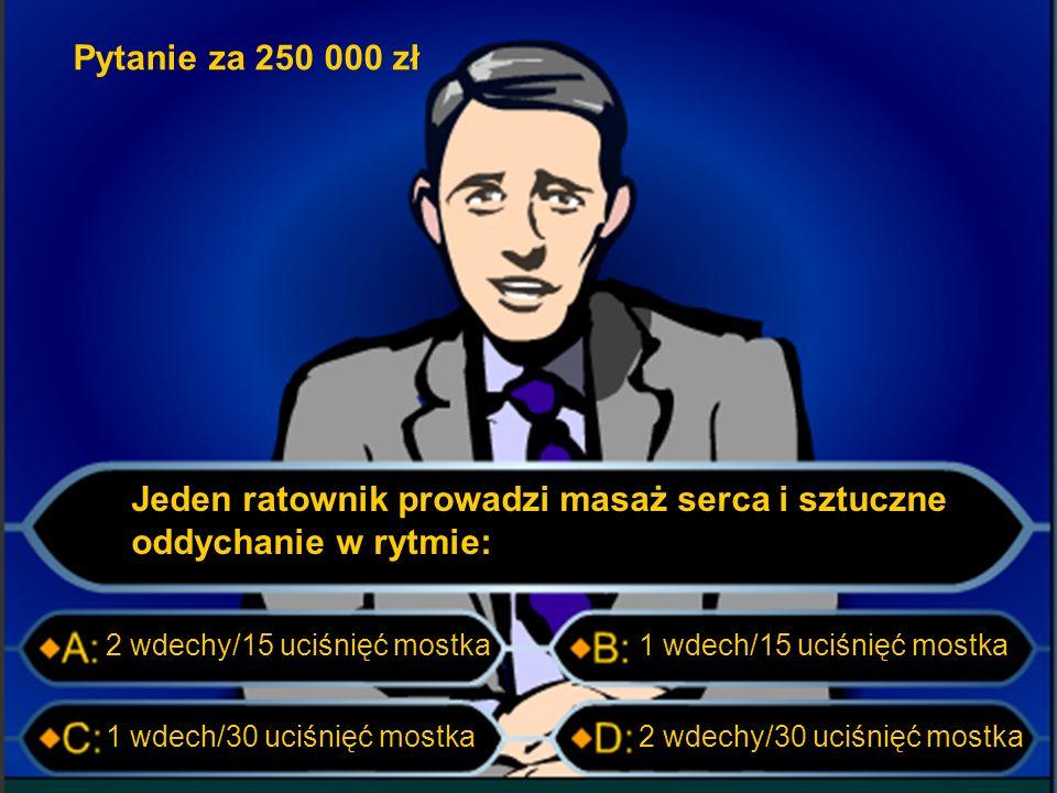 Pytanie za 125 000 zł Technika polegająca na wywarciu nacisku na przeponę, w celu sprężenia powietrza znajdującego się w drogach oddechowych i wypchnięcia ciała obcego znajdującego się w tchawicy to: Rękoczyn Heimlicha Rękoczyn Esmarcha Rękoczyn SellickaRękoczyn Martina