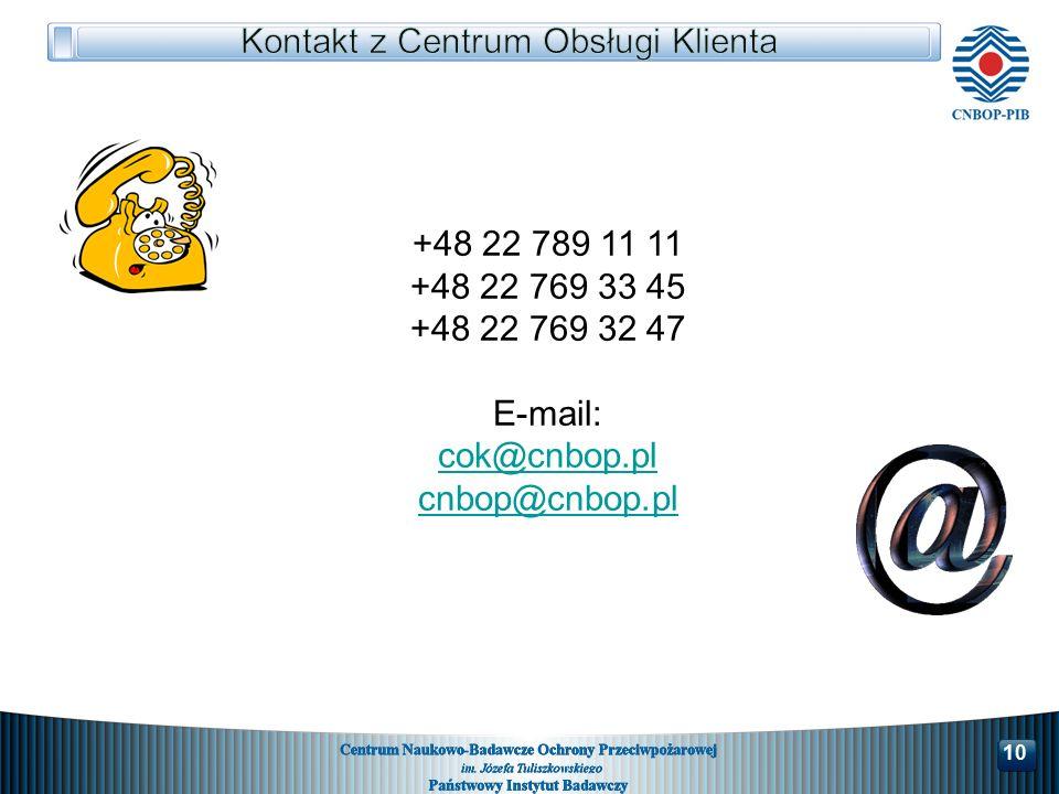 1010 1 1 +48 22 789 11 11 +48 22 769 33 45 +48 22 769 32 47 E-mail: cok@cnbop.pl cnbop@cnbop.pl 10