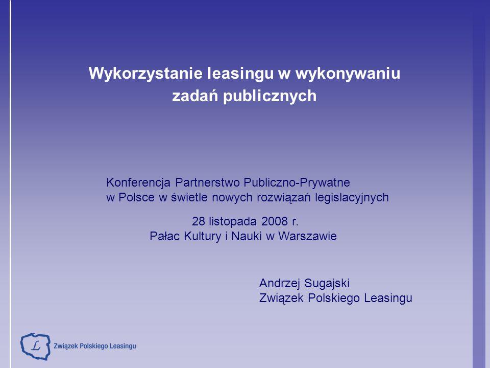 28 listopada 2008 r. Pałac Kultury i Nauki w Warszawie Konferencja Partnerstwo Publiczno-Prywatne w Polsce w świetle nowych rozwiązań legislacyjnych W
