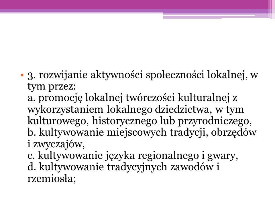 3. rozwijanie aktywności społeczności lokalnej, w tym przez: a.