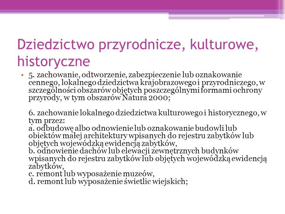 Dziedzictwo przyrodnicze, kulturowe, historyczne 5.