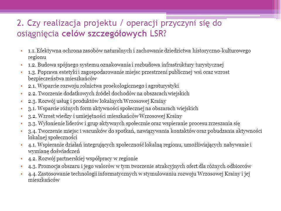 2. Czy realizacja projektu / operacji przyczyni się do osiągnięcia celów szczegółowych LSR.