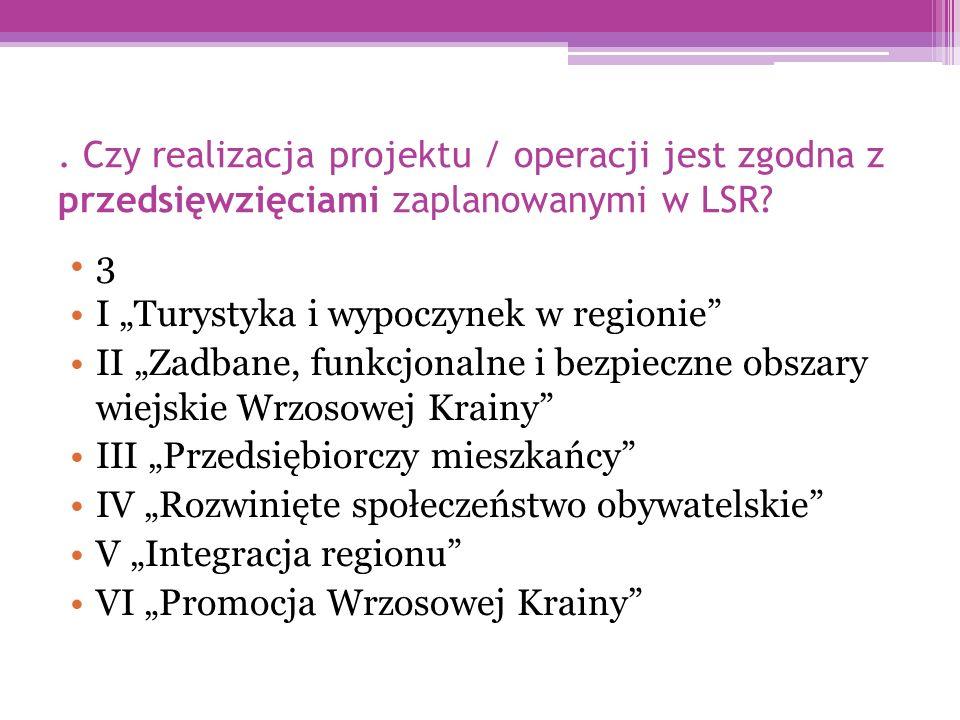 Czy realizacja projektu / operacji jest zgodna z przedsięwzięciami zaplanowanymi w LSR.