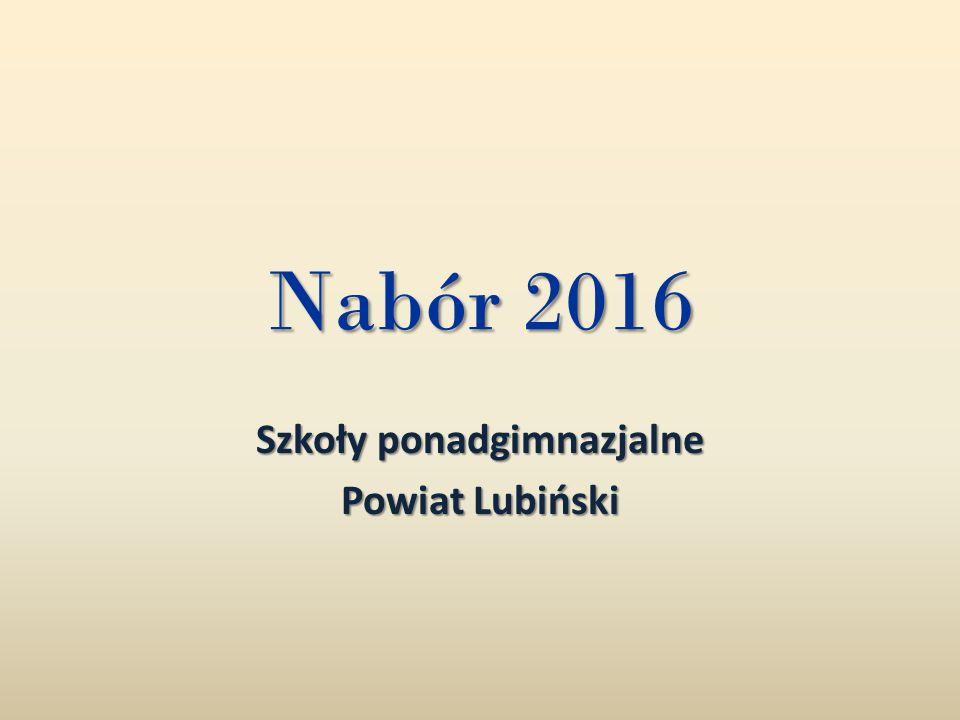 Nabór 2016 Szkoły ponadgimnazjalne Powiat Lubiński