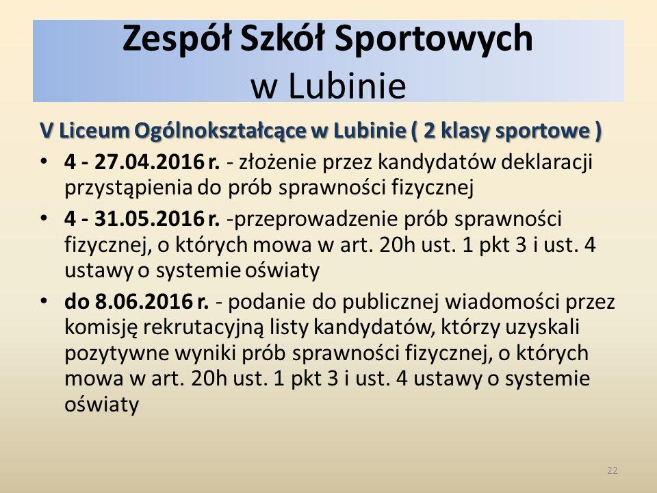 Zespół Szkół Sportowych w Lubinie V Liceum Ogólnokształcące w Lubinie ( 2 klasy sportowe ) 4 - 27.04.2016 r.