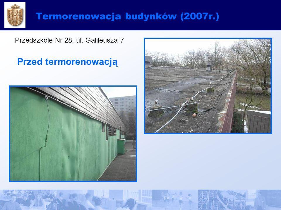 Termorenowacja budynków (2007r.) Przedszkole Nr 28, ul. Galileusza 7 Przed termorenowacją