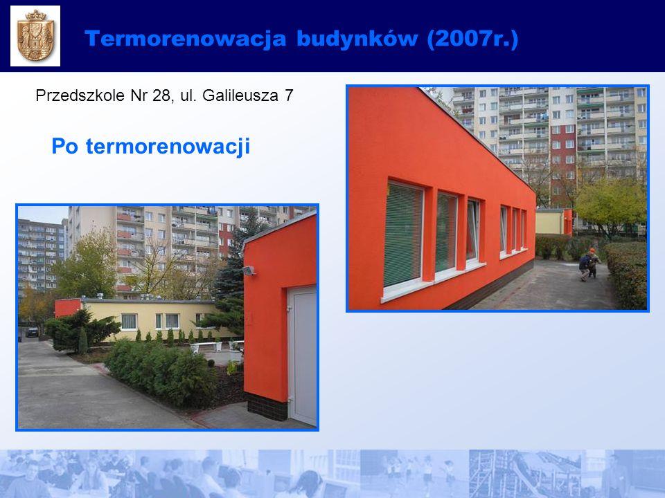 Termorenowacja budynków (2007r.) Przedszkole Nr 28, ul. Galileusza 7 Po termorenowacji