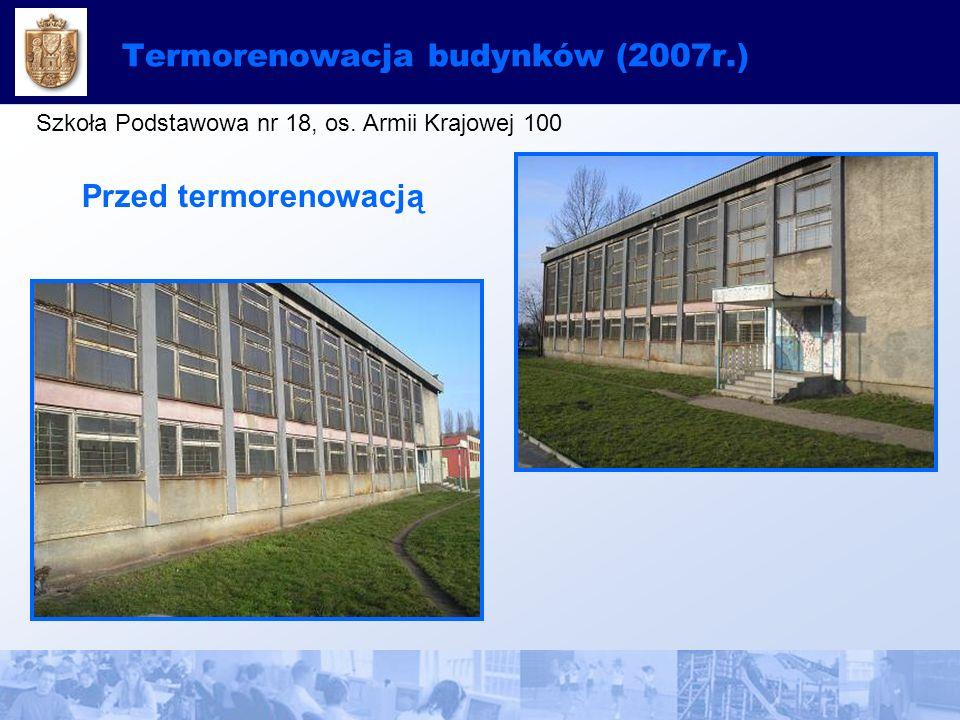 Termorenowacja budynków (2007r.) Szkoła Podstawowa nr 18, os.