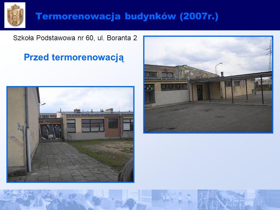 Termorenowacja budynków (2007r.) Szkoła Podstawowa nr 60, ul. Boranta 2 Przed termorenowacją