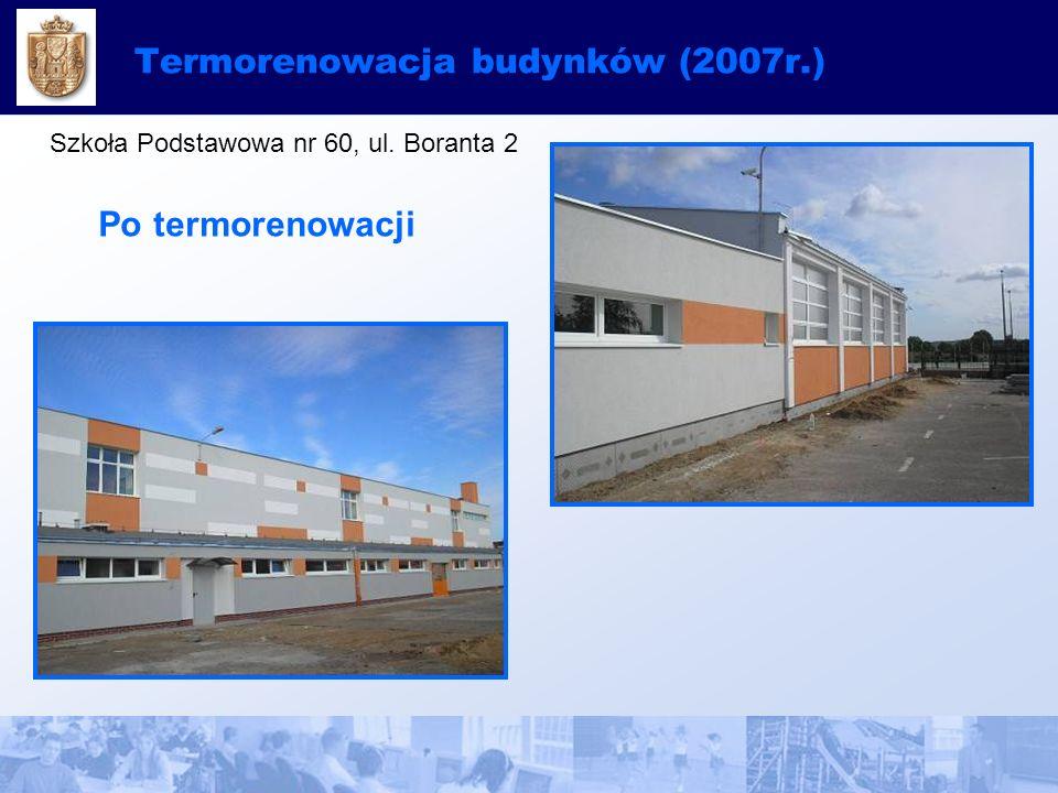 Termorenowacja budynków (2007r.) Szkoła Podstawowa nr 60, ul. Boranta 2 Po termorenowacji