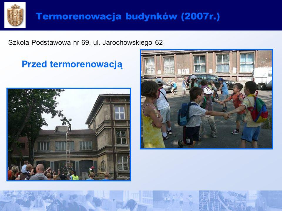 Termorenowacja budynków (2007r.) Szkoła Podstawowa nr 69, ul.