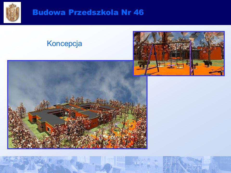 Budowa Przedszkola Nr 46 Koncepcja