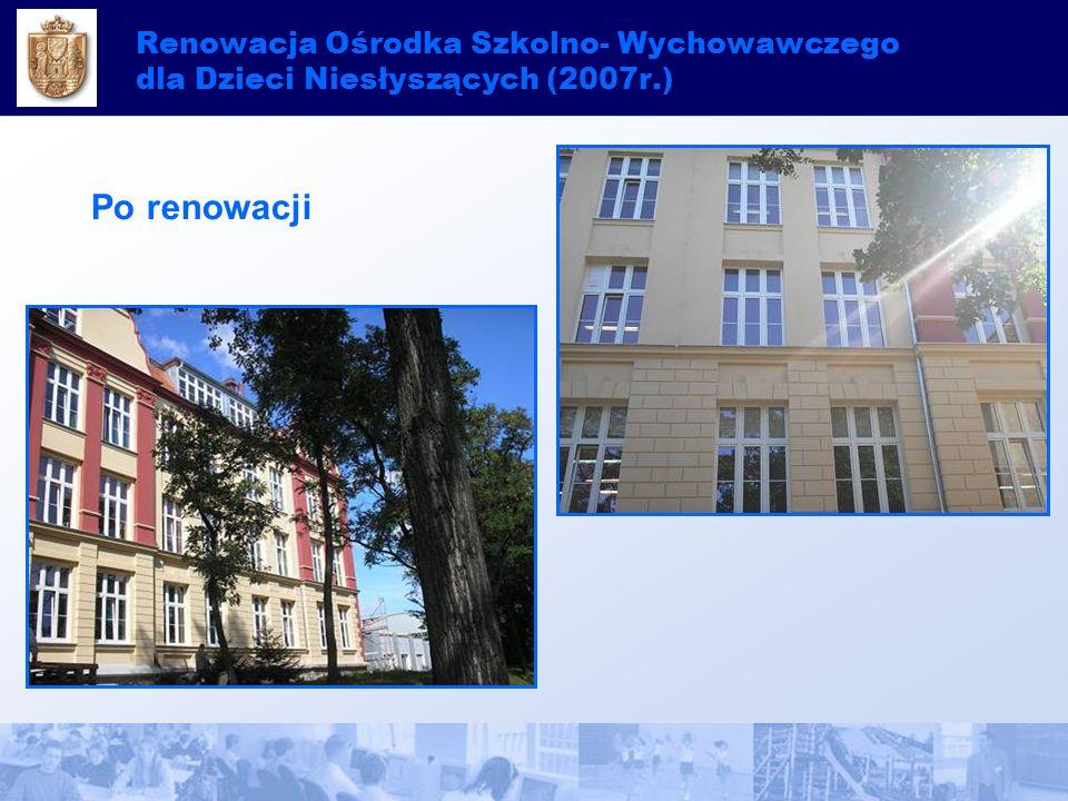 Renowacja Ośrodka Szkolno- Wychowawczego dla Dzieci Niesłyszących (2007r.) Po renowacji