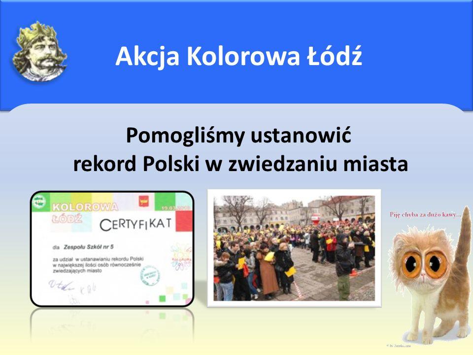 Akcja Kolorowa Łódź Pomogliśmy ustanowić rekord Polski w zwiedzaniu miasta