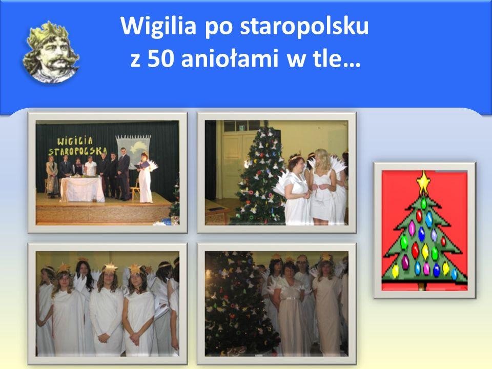 Wigilia po staropolsku z 50 aniołami w tle…