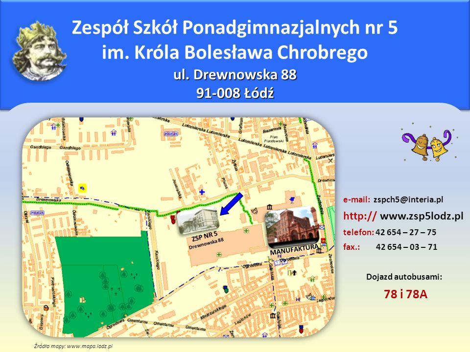ul. Drewnowska 88 91-008 Łódź Zespół Szkół Ponadgimnazjalnych nr 5 im.