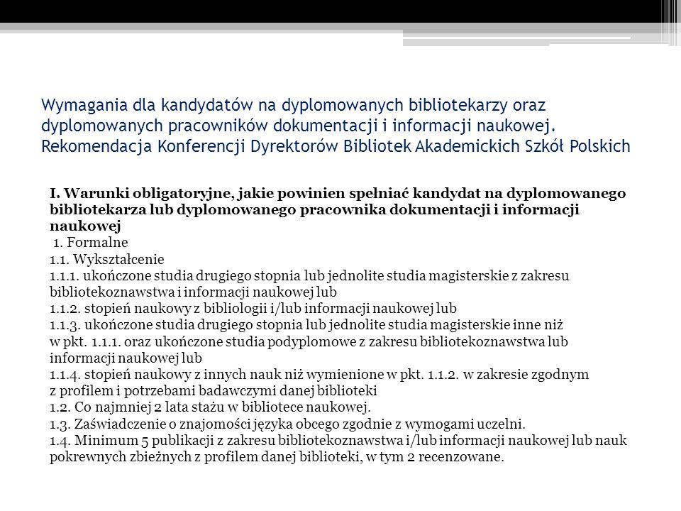 Wymagania dla kandydatów na dyplomowanych bibliotekarzy oraz dyplomowanych pracowników dokumentacji i informacji naukowej. Rekomendacja Konferencji Dy