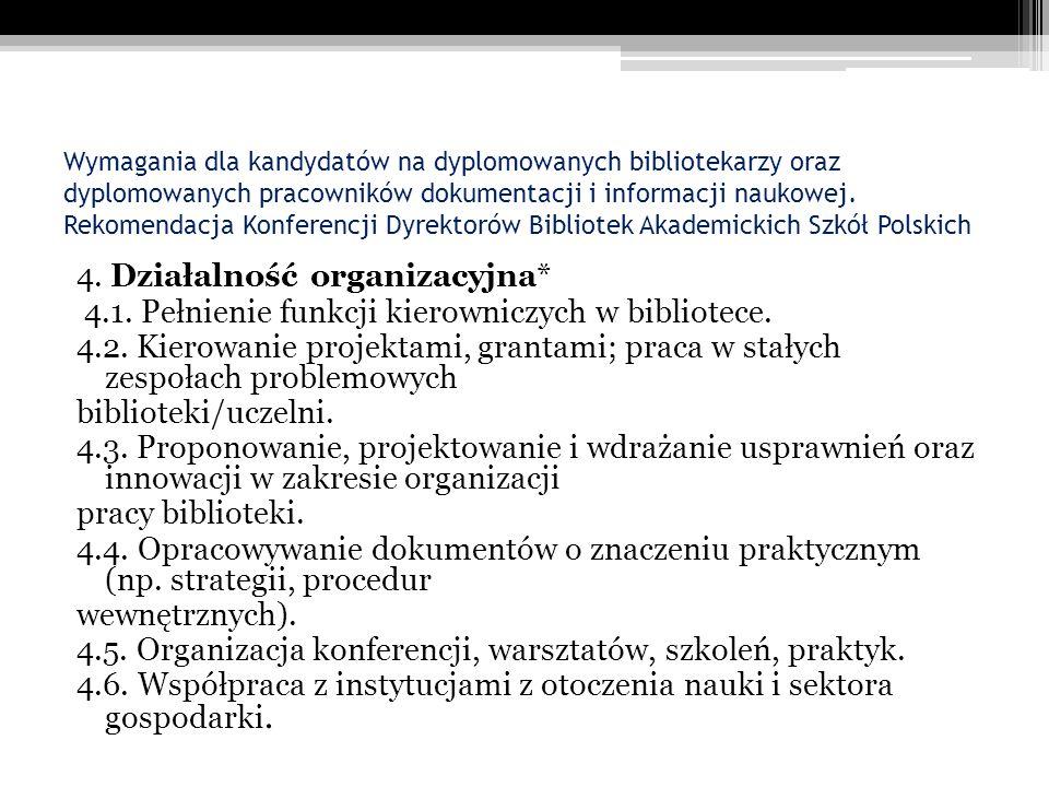 Wymagania dla kandydatów na dyplomowanych bibliotekarzy oraz dyplomowanych pracowników dokumentacji i informacji naukowej.